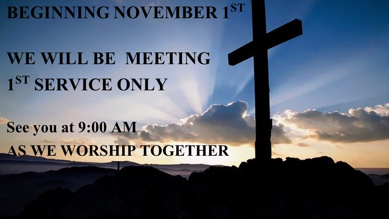9am Service Only Starting Nov 1st